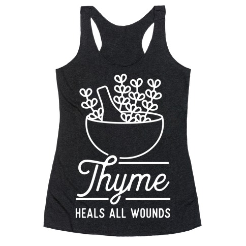 Thyme Heals All Wounds Racerback Tank Top