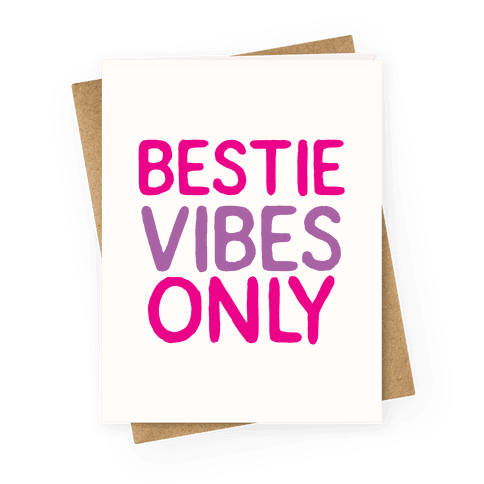 Bestie Vibes Only Greeting Card