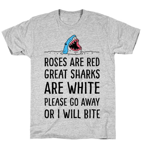 Roses Are Red Great Sharks Are White T-Shirt
