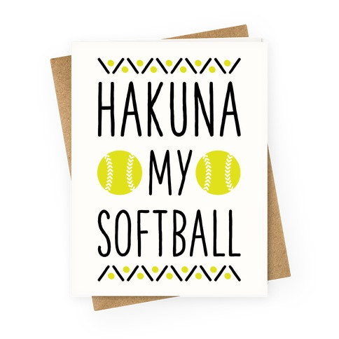 Hakuna My Softball Greeting Card