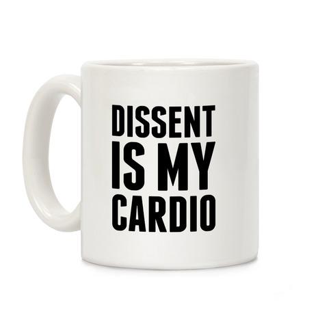 Dissent Is My Cardio Coffee Mug