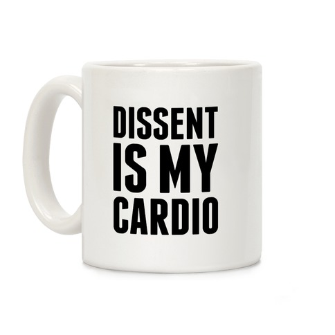 Dissent Is My Cardio Coffee Mug