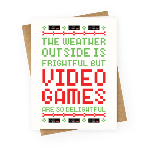 Video Games Are So Delightful Greeting Card