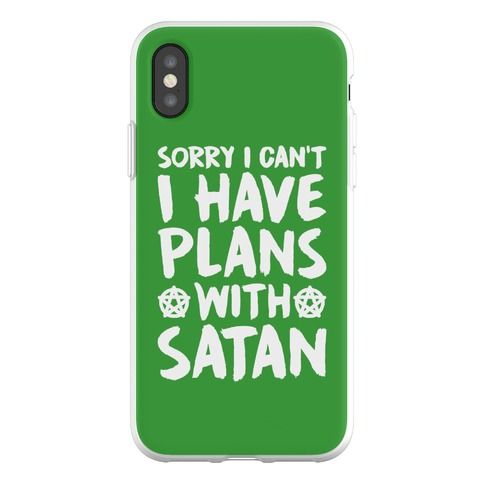 Sorry I Can't I Have Plans With Satan Phone Flexi-Case