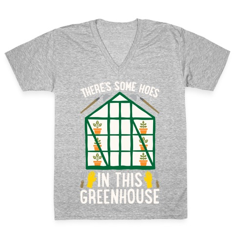 There's Some Hoes In This Greenhouse Parody White Print V-Neck Tee Shirt