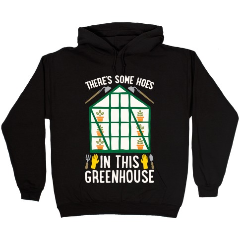 There's Some Hoes In This Greenhouse Parody White Print Hooded Sweatshirt