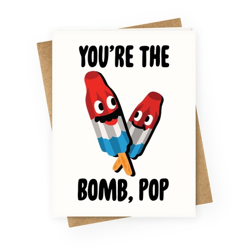 You're The Bomb, Pop Greeting Card