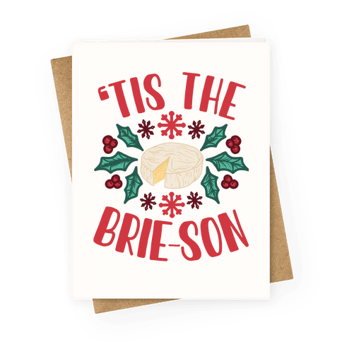 'Tis The Brie-son Greeting Card