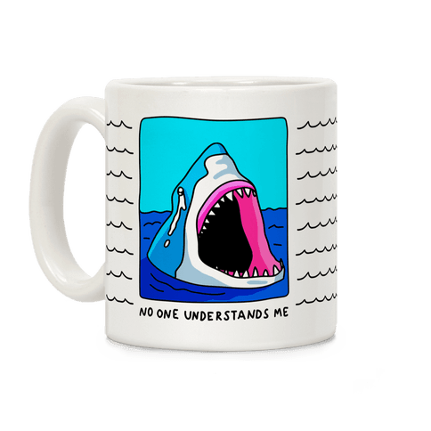 No One Understands Me Shark Coffee Mug