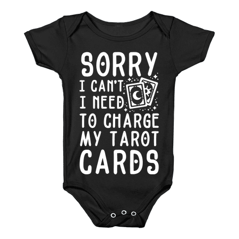 Sorry I Can't I Need to Charge my Tarot Cards Baby Onesy