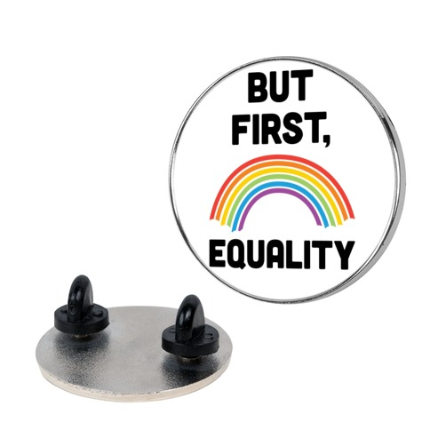 But First, Equality pin