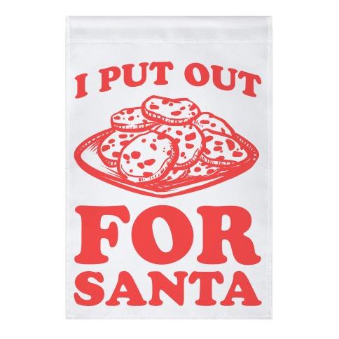 I Put Out For Santa Garden Flag