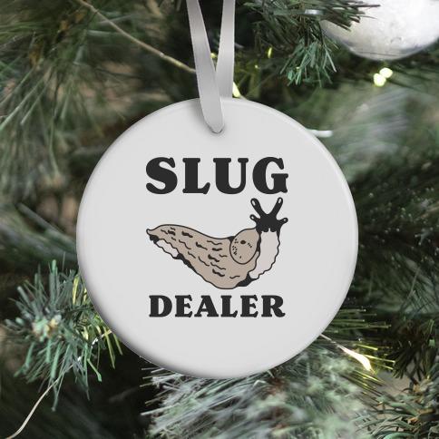 Slug Dealer Ornament