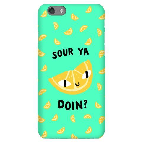 Sour Ya Doin? Phone Case