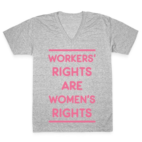 Workers' Rights are Women's Rights V-Neck Tee Shirt