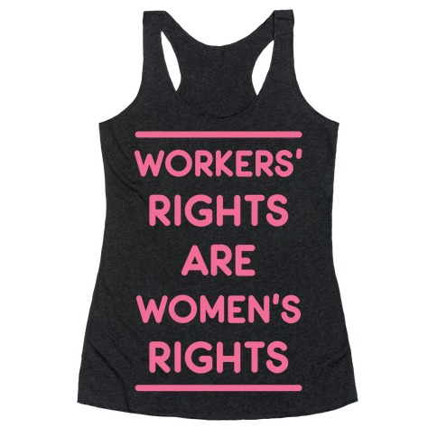 Workers' Rights are Women's Rights Racerback Tank Top