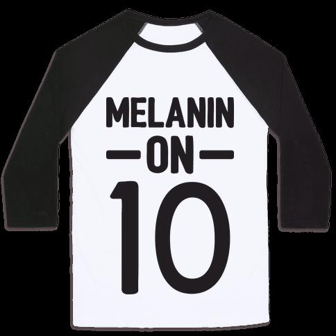 Melanin On 10 Baseball Tee