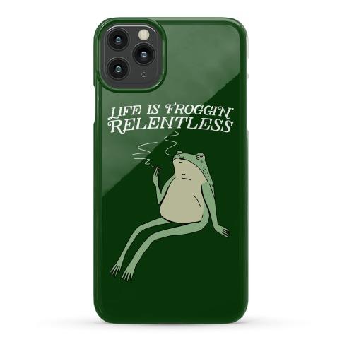 Life Is Froggin' Relentless Frog Phone Case