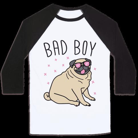 Bad Boy Pug Baseball Tee
