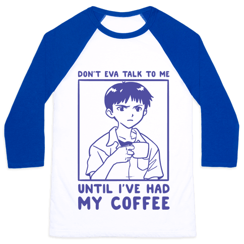 Don't Eva Talk to Me Until I've Had My Coffee Baseball Tee