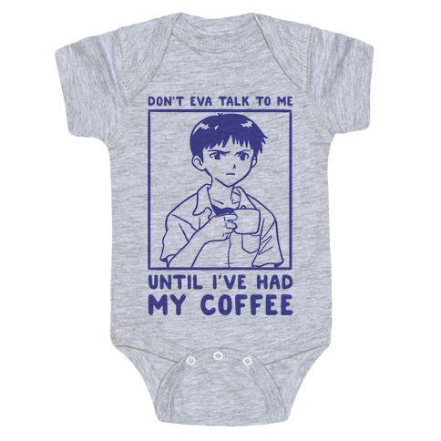 Don't Eva Talk to Me Until I've Had My Coffee Baby Onesy