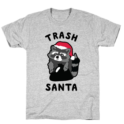 Trash Santa T-Shirt