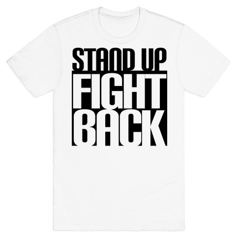 Stand up, Fight Back T-Shirt