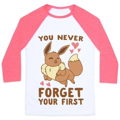 You Never Forget Your First - Eevee Baseball Tee