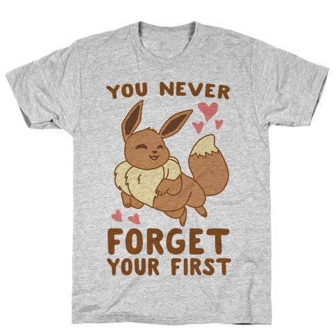 You Never Forget Your First - Eevee T-Shirt