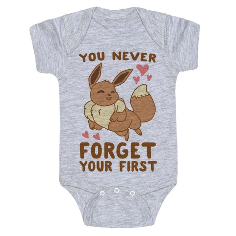 068bd21d You Never Forget Your First - Eevee Baby Onesy
