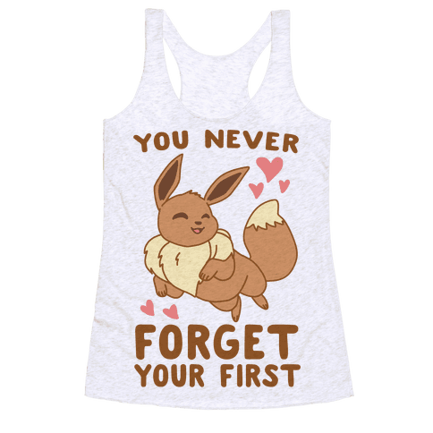You Never Forget Your First - Eevee Racerback Tank Top