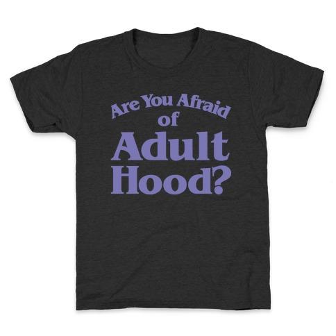 Are You Afraid of Adulthood Parody White Print Kids T-Shirt