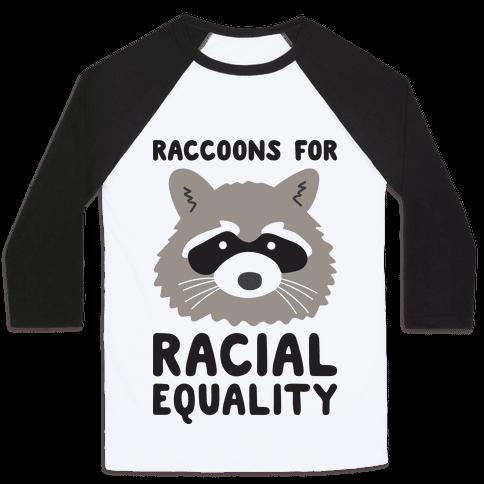 Raccoons For Racial Equality Baseball Tee