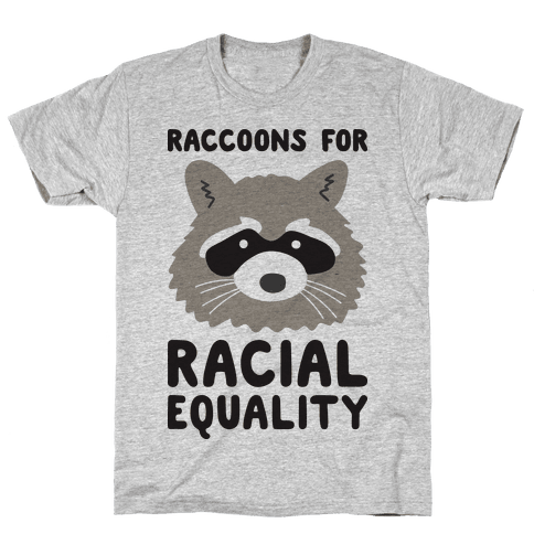 Raccoons For Racial Equality Mens T-Shirt
