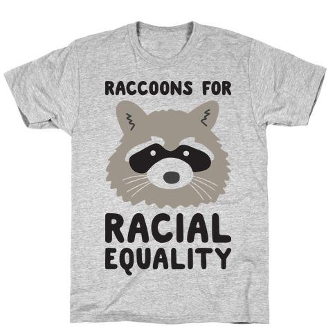 Raccoons For Racial Equality T-Shirt