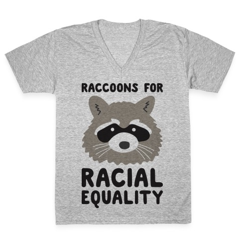 Raccoons For Racial Equality V-Neck Tee Shirt