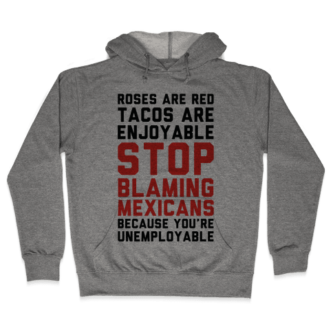 Roses are Red Tacos Are Enjoyable Stop Hooded Sweatshirt