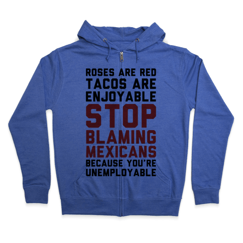 Roses are Red Tacos Are Enjoyable Stop Zip Hoodie
