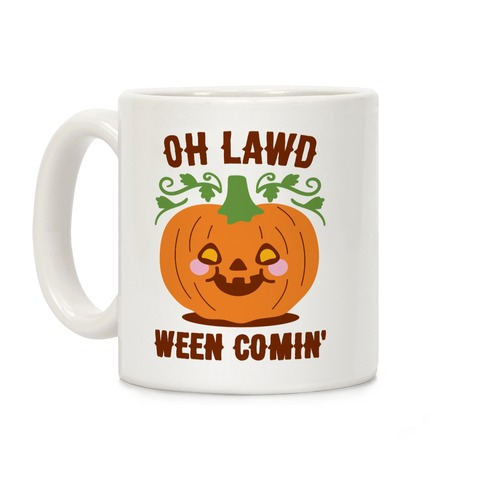 Oh Lawd Ween Comin' Coffee Mug