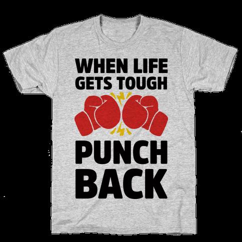 When Life Gets Tough Punch Back Mens T-Shirt