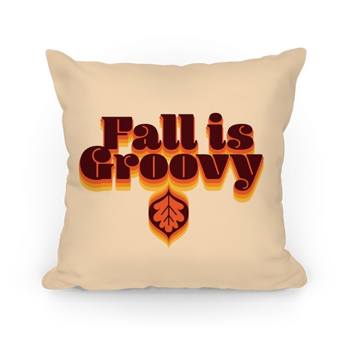 Fall Is Groovy Pillow