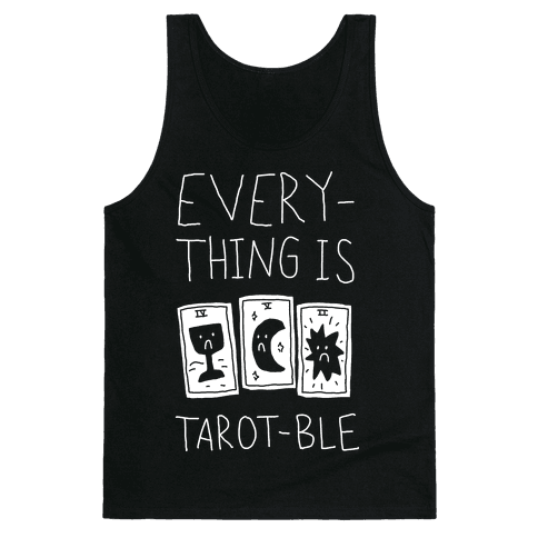 Everything Is Tarot-ble Tank Top