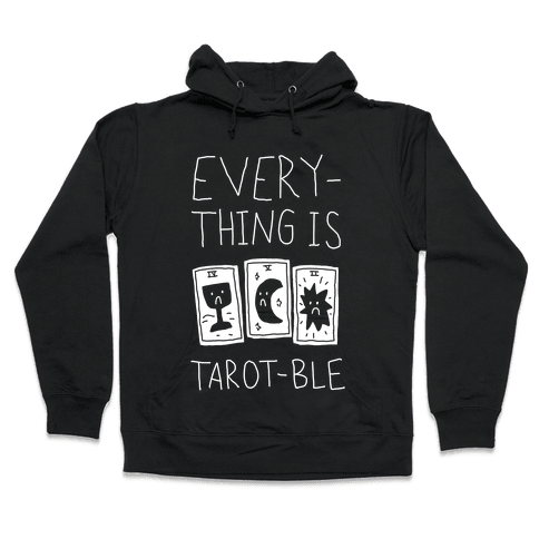 Everything Is Tarot-ble Hooded Sweatshirt