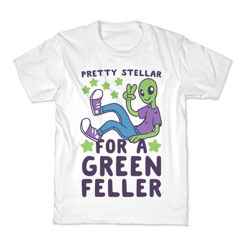 Pretty Stellar for a Green Feller Kids T-Shirt