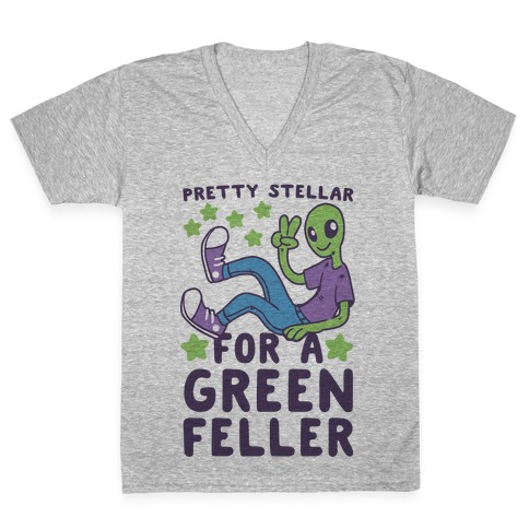 Pretty Stellar for a Green Feller V-Neck Tee Shirt