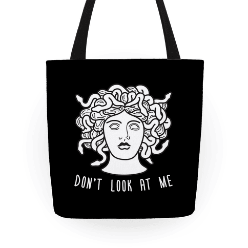 Don't Look At Me Medusa Tote
