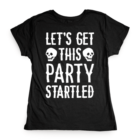 Let's Get This Party Startled Womens T-Shirt