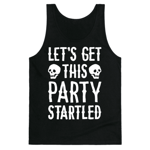 Let's Get This Party Startled Tank Top