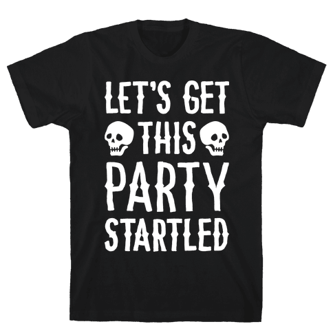 Let's Get This Party Startled Mens T-Shirt