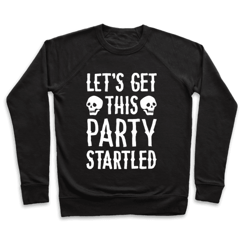 Let's Get This Party Startled Pullover